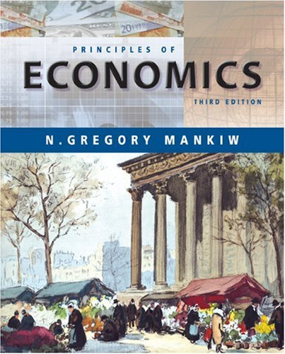 Principles of Economics, 3rd Edition (9780324203097) by N. Gregory Mankiw