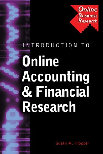 Introduction to Online Accounting & Financial Research: Susan M. Klopper