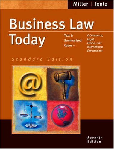 Business Law Today: Standard Edition 7th Edition: Miller & Jentz