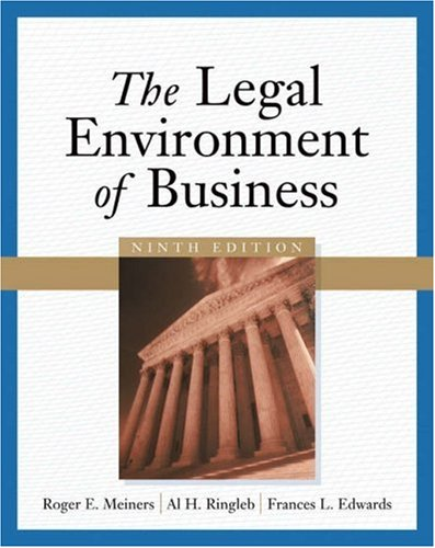The Legal Environment of Business: Roger E. Meiners,