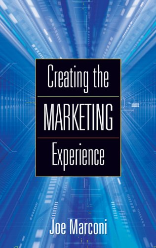 9780324205442: Creating the Marketing Experience: New Strategies for Building Relationships with Your Target Market