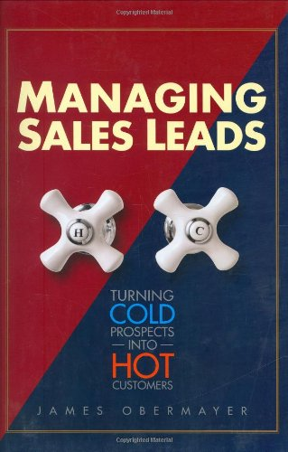 9780324205466: Managing Sales Leads: Turning Cold Prospects into Hot Customers