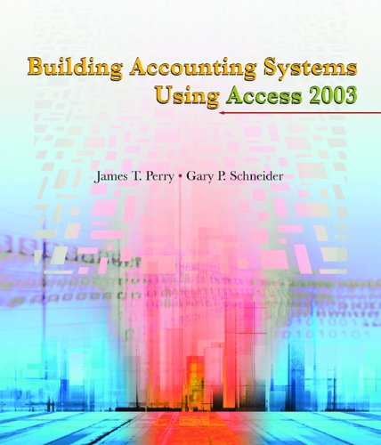 Building Accounting Systems Using Access 2003: James T. Perry,