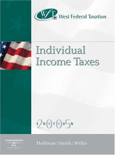 West Federal Taxation 2005: Individual Income Taxes (0324207522) by William H. Hoffman; James E. Smith; Eugene Willis