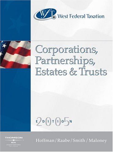 West's Federal Taxation 2005 : Corporations, Partnerships, Estates and Trusts, Professional Version