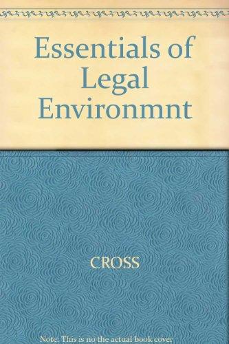 Essentials of Legal Environmnt: CROSS, JENTZ, MILLER