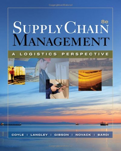 Supply Chain Management: A Logistics Perspective (Book: Coyle, John J.,