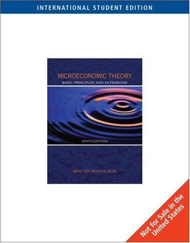 Microeconomic Theory: Basic Principles and Extensions (International: Nicholson, W