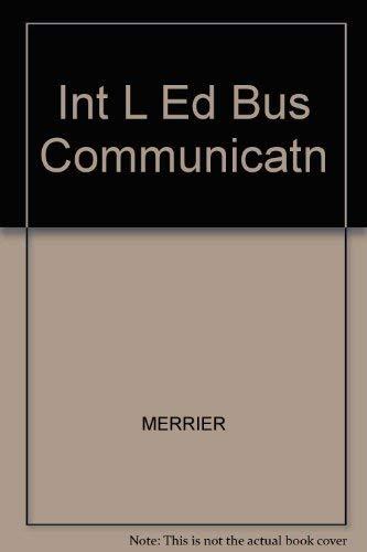 Int L Ed Bus Communicatn: MERRIER, JONES, KRIZAN