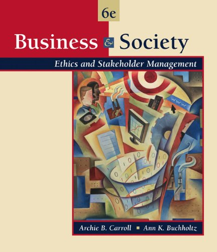 9780324225815: Business and Society: Ethics and Stakeholder Management (with InfoTrac) (Available Titles CengageNOW)