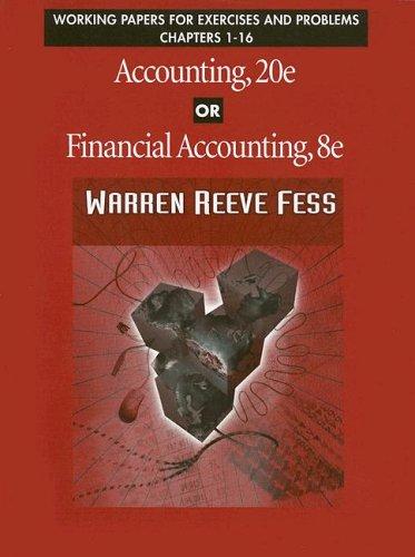 Accounting, 20e or Financial Accounting, 8e: Working: Warren Reeve Fess