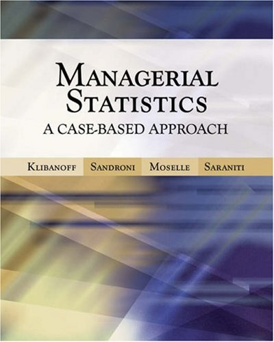 Managerial Statistics: A Case-Based Approach (with CD-ROM: Peter Klibanoff, Alvaro