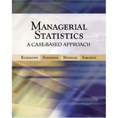 Managerial Statistics: A Case-Based Approach, 2006 publication: Brett Sasrsniti, Peter Klibsnoff, ...
