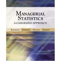 9780324226478: Managerial Statistics: A Case-Based Approach, 2006 publication