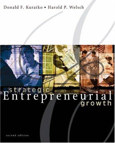 Strategic Entrepreneurial Growth (9780324258233) by Donald F. Kuratko; Harold P. Welsch