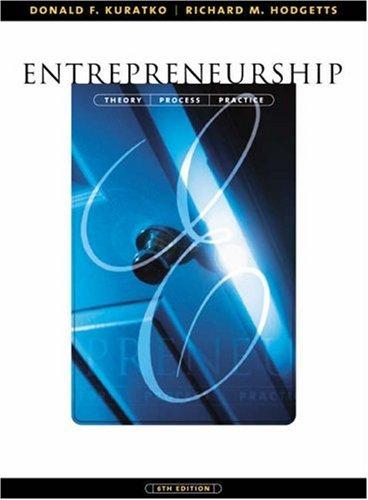 Entrepreneurship: Theory, Process, and Practice (with InfoTrac): Donald F. Kuratko,