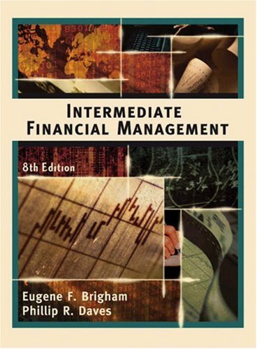 Intermediate Financial Management, 8th Edition: Eugene F. Brigham,