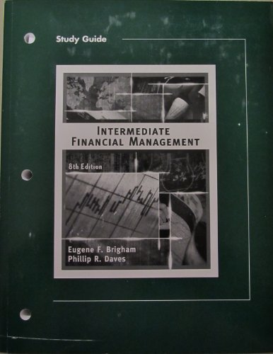Study Guide to accompany Intermediate Financial Management: Eugene F. Brigham,
