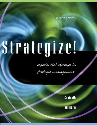 Strategize! Experiential Exercises in Strategic Management: Siciliano, Julie I.,