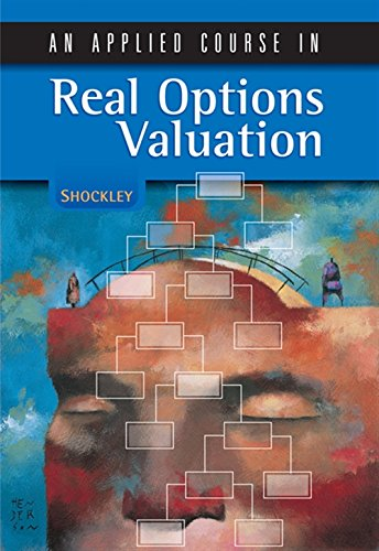 9780324259636: An Applied Course in Real Options Valuation (Thomson South-Western Finance)