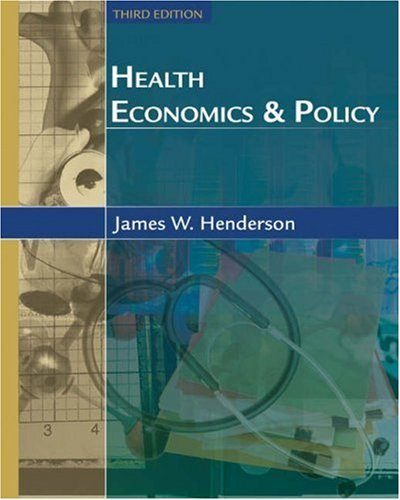 9780324260007: Health Economics and Policy with Economic Applications