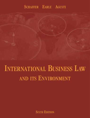 International Business Law and Its Environment: Richard Schaffer/ Beverley Earle/ Filiberto Agusti