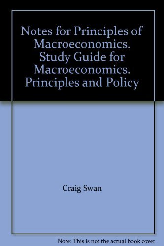 9780324268140: Notes for Principles of Macroeconomics. Study Guide for Macroeconomics. Principles and Policy