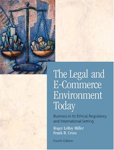 9780324270570: The Legal and E-Commerce Environment Today: Business in its Ethical, Regulatory and International Setting