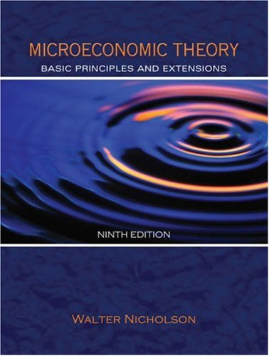 Microeconomic Theory: Basic Principles and Extensions: Walter Nicholson