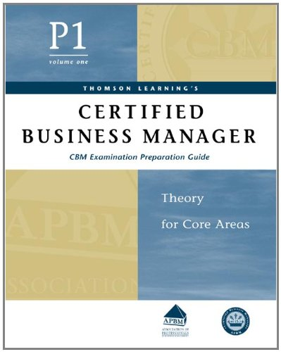 9780324271577: Certified Business Manager Exam Preparation Guide, Part 1, Vol. 1: Theory for Core Areas