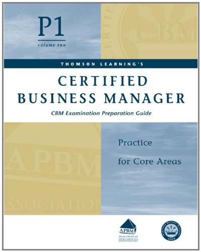 9780324273281: Certified Business Manager Exam Preparation Guide, Part 1, Vol. 2: Practice for Core Areas