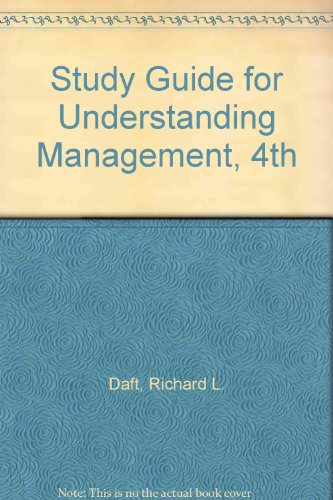 Study Guide to accompany Understanding Management (0324273460) by Dorothy Marcic; Richard L. Daft