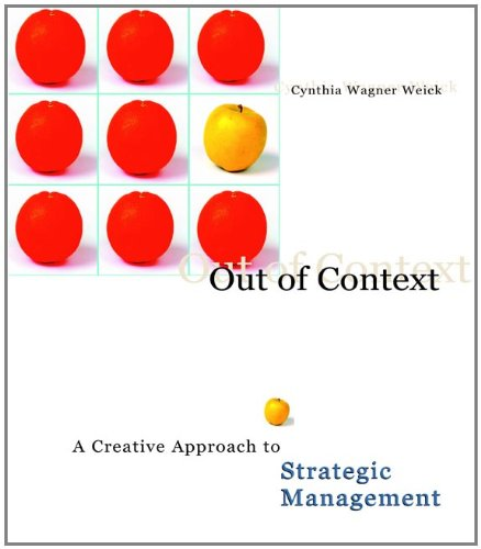 Out of Context: A Creative Approach to: Cynthia Wagner Weick
