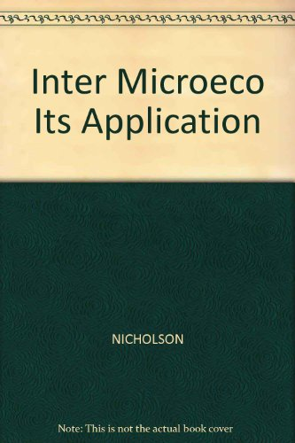 9780324274196: Intermediate Microeconomics and Its Application, 9th Edition