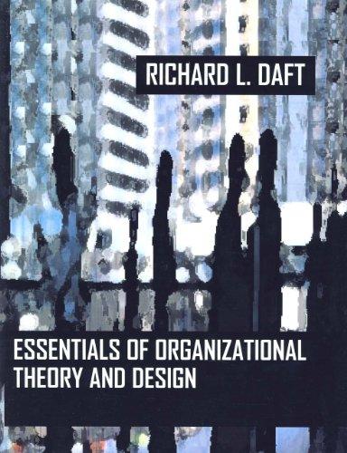 Essentials of Organization Theory & Design: Richard L. Daft