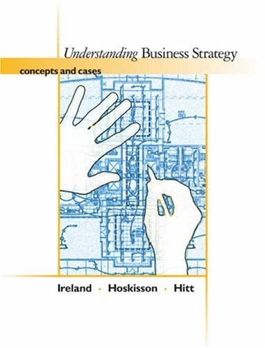9780324282467: Understanding Business Strategy: Concepts and Cases (with InfoTrac)