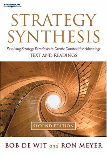 9780324282726: Strategy Synthesis: Resolving Strategy Paradoxes to Create Competitive Advantage