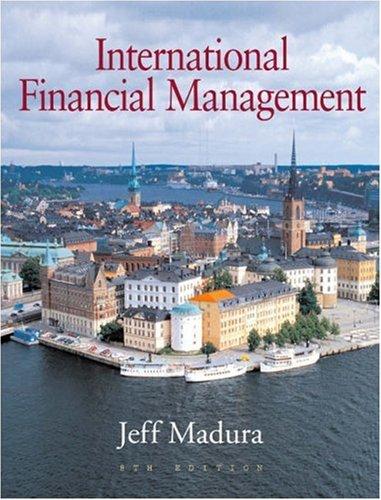 International Financial Management (with Xtra!, World Map,: Jeff Madura