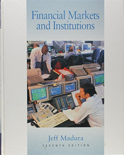 Financial Markets and Institutions (with InfoTrac) (Available: Jeff Madura