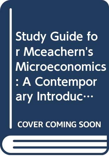 Study Guide for McEachern?s Microeconomics: A Contemporary: William A. McEachern