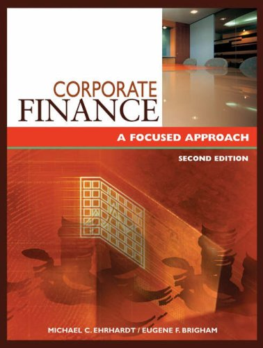 Corporate Finance: A Focused Approach (with Thomson: Ehrhardt, Michael C.,Brigham,