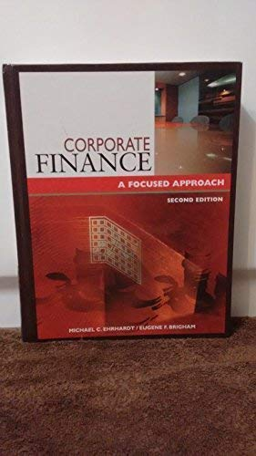 Corporate Finance: A Focused Approach: Ehrhardt Michael