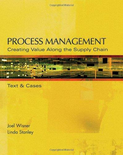 Process Management: Creating Value Along the Supply: Wisner, Joel D.;