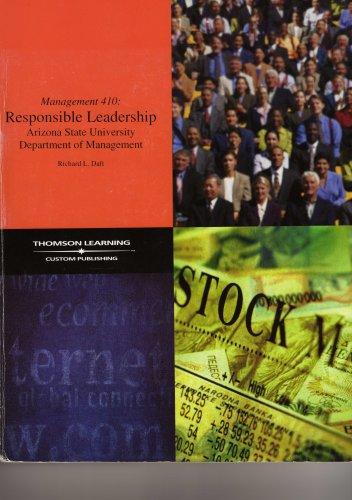 Management 410: Responsible Leadership (Arizona State University Department of Management) (9780324298178) by Richard L. Daft