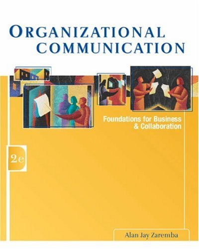 9780324300864: Organizational Communication: Foundations for Business and Collaboration (with InfoTrac®)
