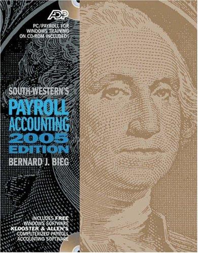 Payroll Accounting 2005 (Payroll Accounting): Bernard J. Bieg