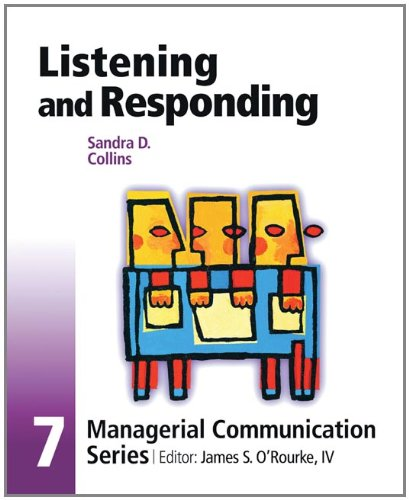 Module 7: Listening and Responding (Managerial Communication): O'Rourke, James S.,