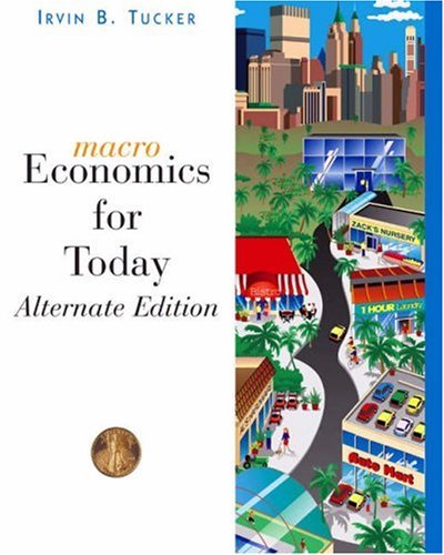 Macroeconomics For Today: Alternate Edition (032430188X) by Tucker, Irvin B.
