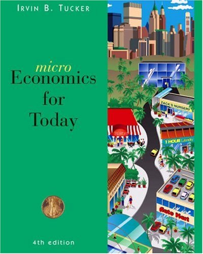 Microeconomics For Today (9780324301922) by Irvin B. Tucker