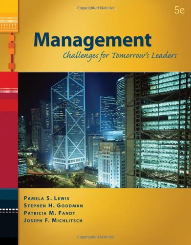 Management: Challenges for Tomorrow's Leaders (with InfoTrac: Pamela S. Lewis;